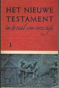 Het Nieuwe Testament in de taal van onze tijd Deel 1-anne de vries-9024270901-4e druk