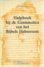 Hulpboek bij de Grammatica van het Bijbels Hebreeuws-J. P. Lettinga-9004095659