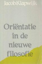 Orientatie in de niewe filosofie-Jacob Klapwijk-902322325x