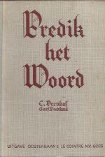 Predik het woord, gedachten en beschouwingen van Dr A. Kuyper over de prediking-C. Veenhof