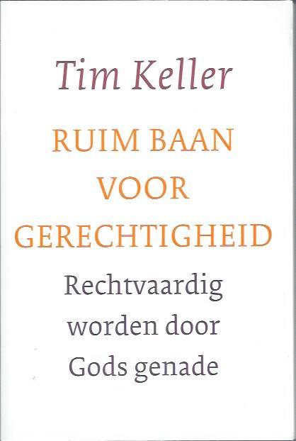 Ruim baan voor gerechtigheid-Tim Keller-9789051944112