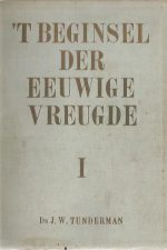 T beginsel der eeuwige vreugde I -Ds J.W. Tunderman