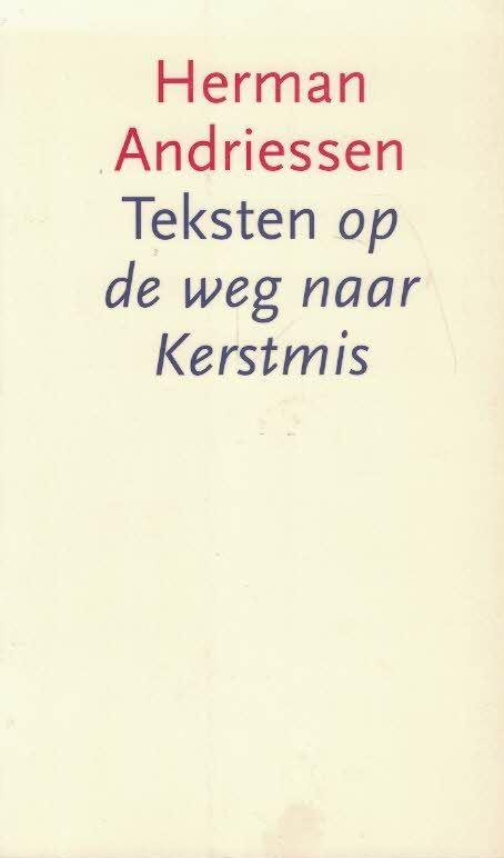 Teksten op de weg naar Kerstmis-Herman Andriessen-9024282241