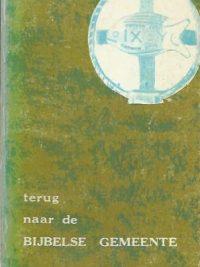 Terug naar de bijbelse gemeente-Willem J. Lentink