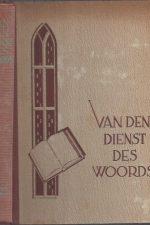 Van den dienst des woords-Een boek over de prediking naar gereformeerde belijdenis-Dr. R. Schippers
