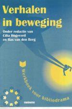 Verhalen in beweging-Cilia Hogerzeil en Bas van den Berg-9021136376