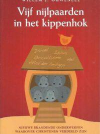 Vijf nijlpaarden in het kippenhok-Willem J. Ouweneel-9789063536190