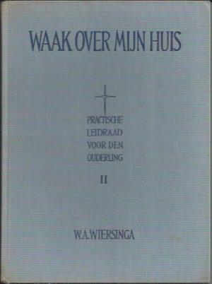 Waak over Mijn huis-W.A. Wiersinga