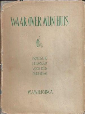 Waak over Mijn huis-W.A. Wiersinga_stofomslag