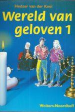 Wereld van geloven 1-Hedzer van der Kooi-900148204X-9789001482046