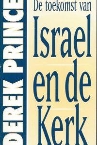 De toekomst van Israel en de Kerk -Derk Prince-9075185014-1994