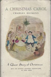 A Christmas Carol, A Ghost Story of Christmas, With the original coloured illustrations by John Leech-Charles Dickens