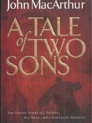 A Tale of Two Sons-John MacArthur-9780785262688