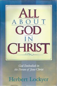 All About God in Christ-Herbert Lockyer-9781565631991-1565631994