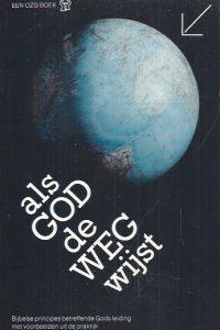 Als God de weg wijst-een OZG boek-9070048353