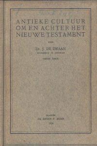 Antieke cultuur om en achter het Nieuwe Testament-Dr. J. de Zwaan-3e druk