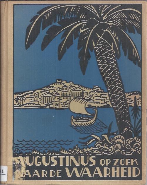 Augustinus op zoek naar De Waarheid-door Frans J. Wahlen-1930
