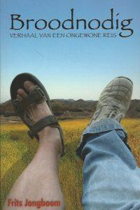 Broodnodig verhaal van een ongewone reis Frits Jongboom 9057871033 9789057871030