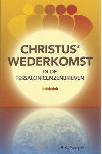 Christus' wederkomst in de Tessalonicenzenbrieven-P.A. Slagter-9789066942813