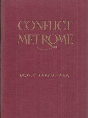 Conflict met Rome-Dr. G.C. Berkhouwer-3e druk 1955