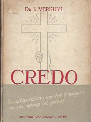 Credo, een uiteenzetting van het Evangelie en een oproep tot geloof-Dr. J. Verkuyl