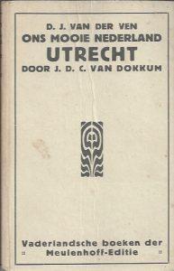 D.J. van der Ven Ons mooie Nederland Utrech-J.D.C. van Dokkum