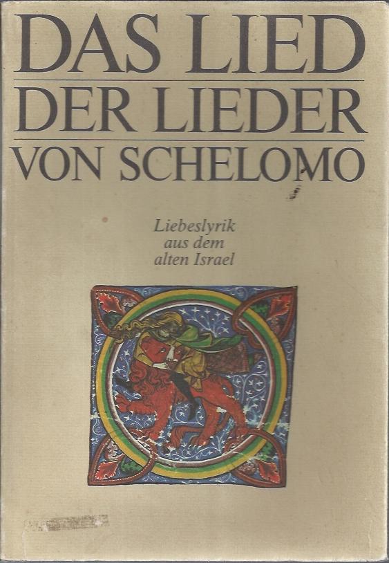Das Lied der Lieder von Schelomo-Carl Schunemann