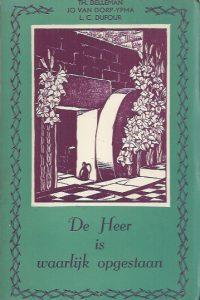 De Heer is waarlijk opgestaan door Th. Delleman, Jo van Dorp-Ypma en L.C. Dufour