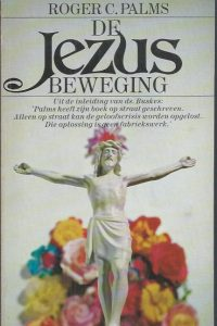 De Jezus Beweging-Roger C. Palms