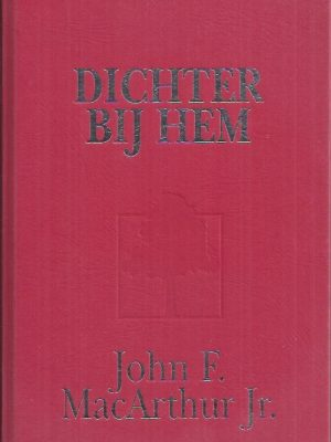 Dichter bij Hem-John F. MacArthur Jr.-9063180640