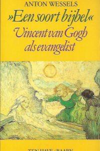 Een soort bijbel-Vincent van Gogh als evangelist-Anton Wessels-902594437X