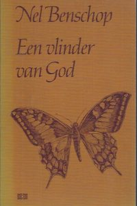 Een vlinder van God-Nel Benschop-9024250234-43e druk