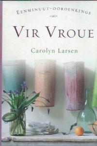 Eenminuut-oordenkings vir vroue-Carolyn Larsen-9781869201425