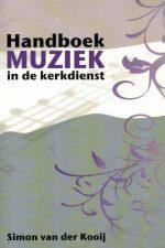 Handboek muziek in de kerkdienst-Simon van der Kooij