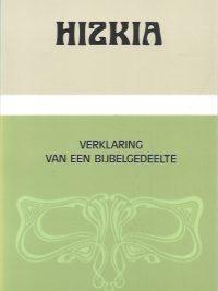 Hizkia, verklaring van een bijbelgedeelte door Wilken Veen-9024278473