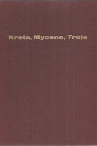 Kreta, Mycene, Troje-de Minoïsche en Homerische wereld door Friedrich Matz