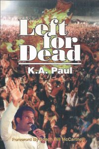 Left for dead-K.A. Paul of India