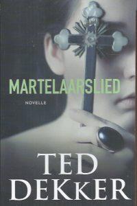 Martelaarslied-Ted Dekker-9789043523691