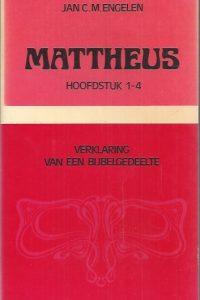 Mattheus 1-4, Verklaring van een bijbelgedeelt-Jan C.M. Engelen-9024204496