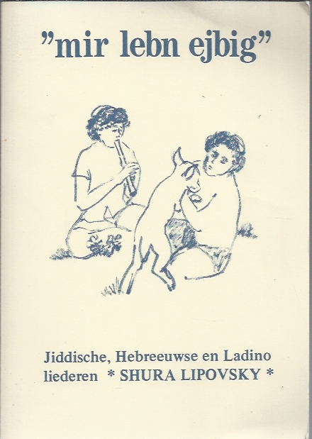 Mir lebn ejbig-Jiddische, Hebreeuwse en Ladino liederen-Shura Lipovsky
