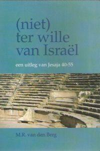 (Niet) ter wille van Israel-M.R. van den Berg-9060649184