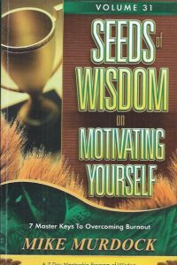 Seeds of Wisdom on Motivating Yourself, Volume 31-Mike Murdock-1563942674-9781563942679