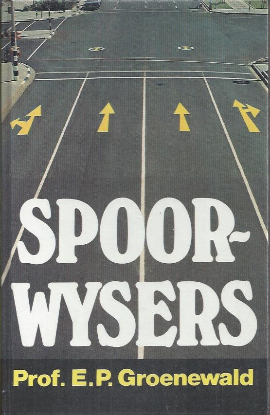 Spoorwysers-E.P. Groenewald-0869914227
