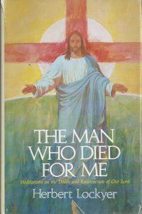 The Man Who Died for Me-Herbert Lockyer-0849901308