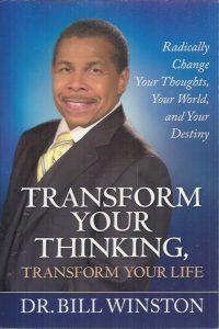 Transform Your Thinking, Transform Your Life-Bill Winston-9781577949718