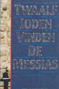 Twaalf joden vinden de Messias-Ben Hoekendijk-9073895014-2e druk