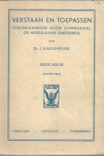 Verstaan en toepassen-stijloefeningen voor gymnasiaal en middelbaar onderwijs 1e deel-Dr. J. Karsemeijer-8e druk