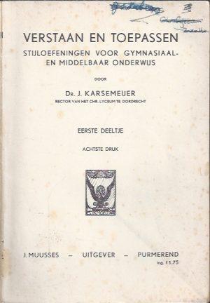 Verstaan en toepassen-stijloefeningen voor gymnasiaal en middelbaar onderwijs 1e deel-Dr. J. Karsemeijer-8e druk_P