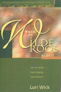 Waar de wilde roos bloeit-Lori Wick-9060677455-9789060677452