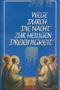Wege durch die Nacht zur Heiligen Dreieinigkeit-M. Basilea Schlink-3872092413